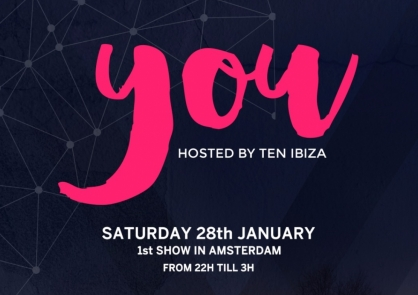 YOU (hosted by TEN Ibiza) en AMSTERDAM el 28 de Enero